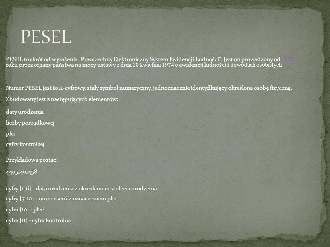 PESEL to skrót od wyrażenia Powszechny Elektroniczny System Ewidencji Ludności .