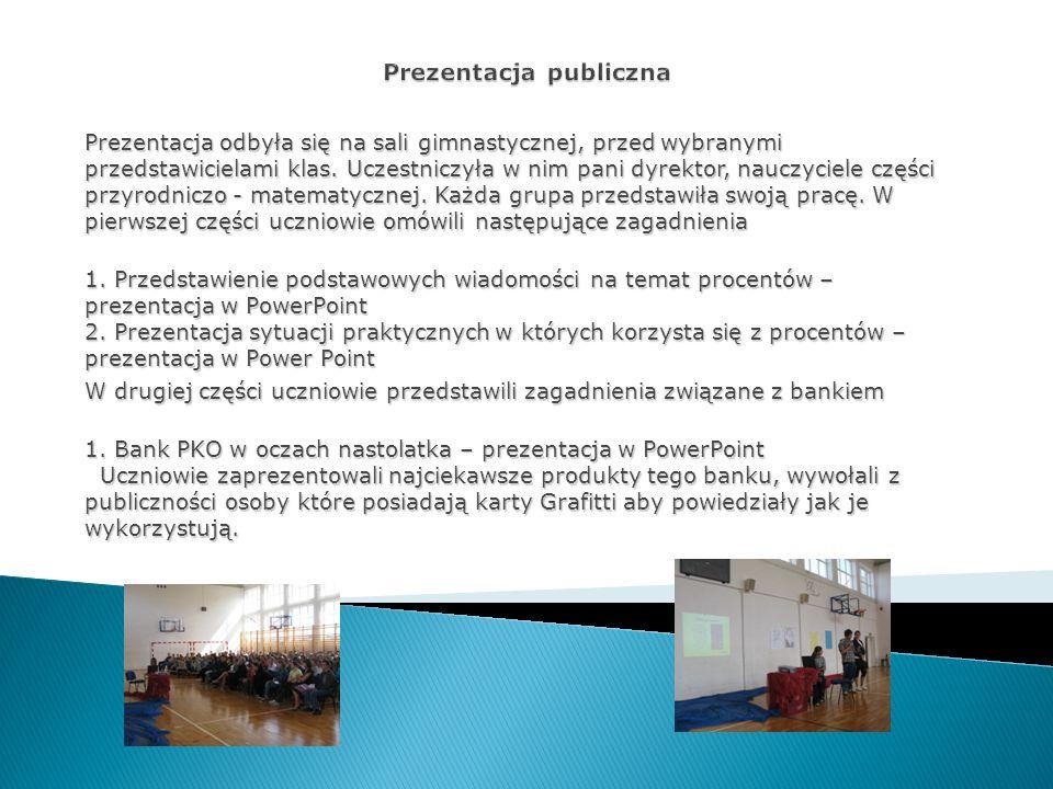 Prezentacja odbyła się na sali gimnastycznej, przed wybranymi przedstawicielami klas. Uczestniczyła w nim pani dyrektor, nauczyciele części przyrodnic