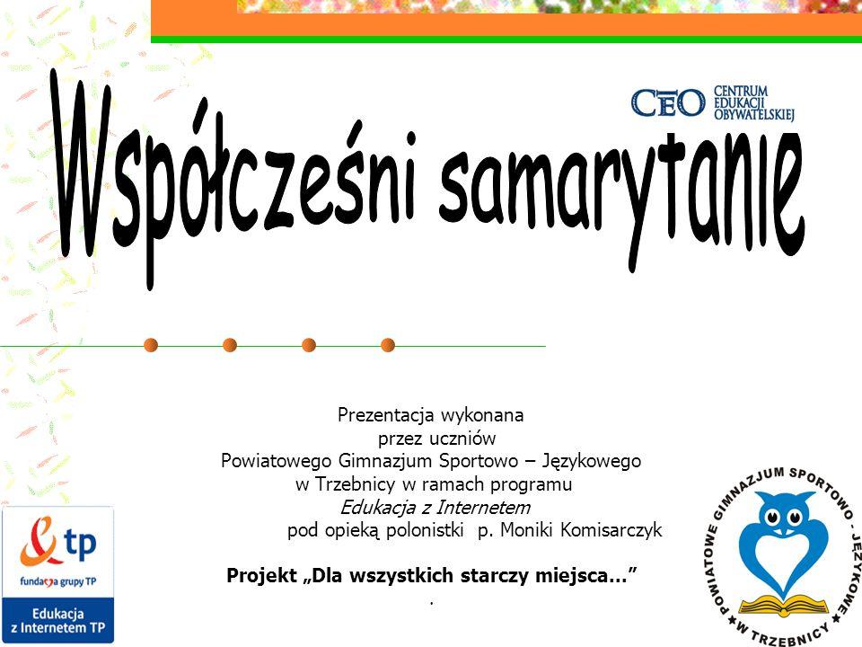 Prezentacja wykonana przez uczniów Powiatowego Gimnazjum Sportowo – Językowego w Trzebnicy w ramach programu Edukacja z Internetem pod opieką polonist