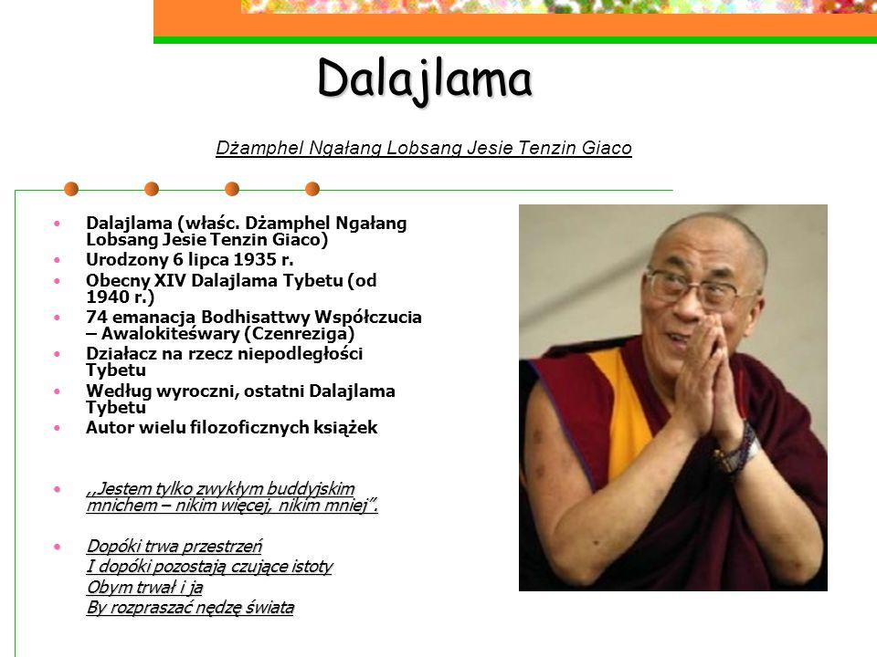 Dalajlama Dalajlama Dżamphel Ngałang Lobsang Jesie Tenzin Giaco Dalajlama (właśc. Dżamphel Ngałang Lobsang Jesie Tenzin Giaco) Urodzony 6 lipca 1935 r