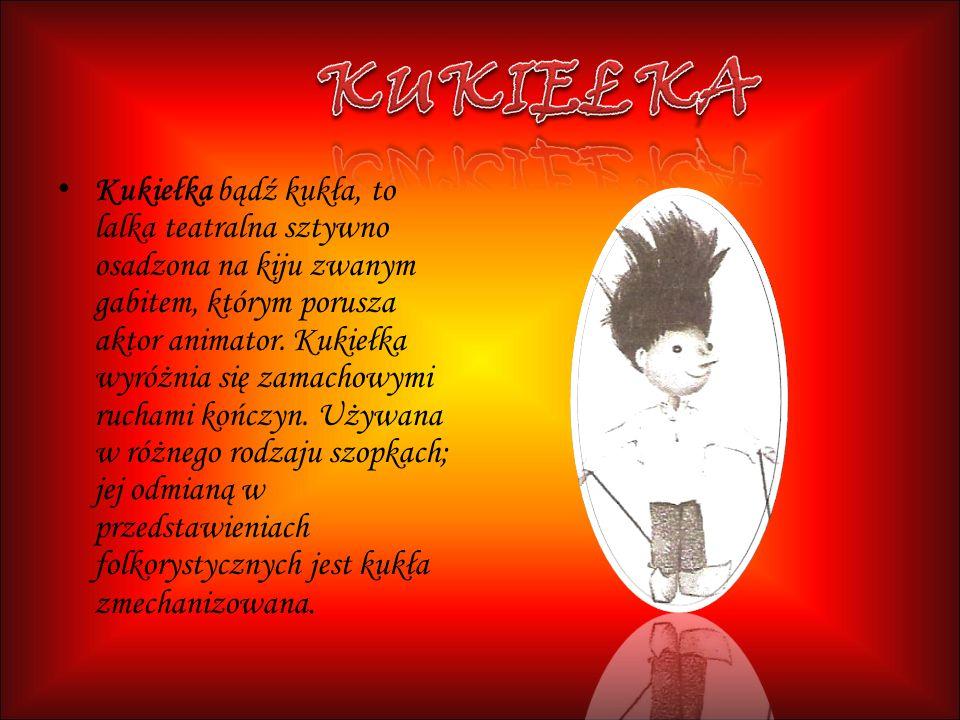 Kukiełka bądź kukła, to lalka teatralna sztywno osadzona na kiju zwanym gabitem, którym porusza aktor animator. Kukiełka wyróżnia się zamachowymi ruch