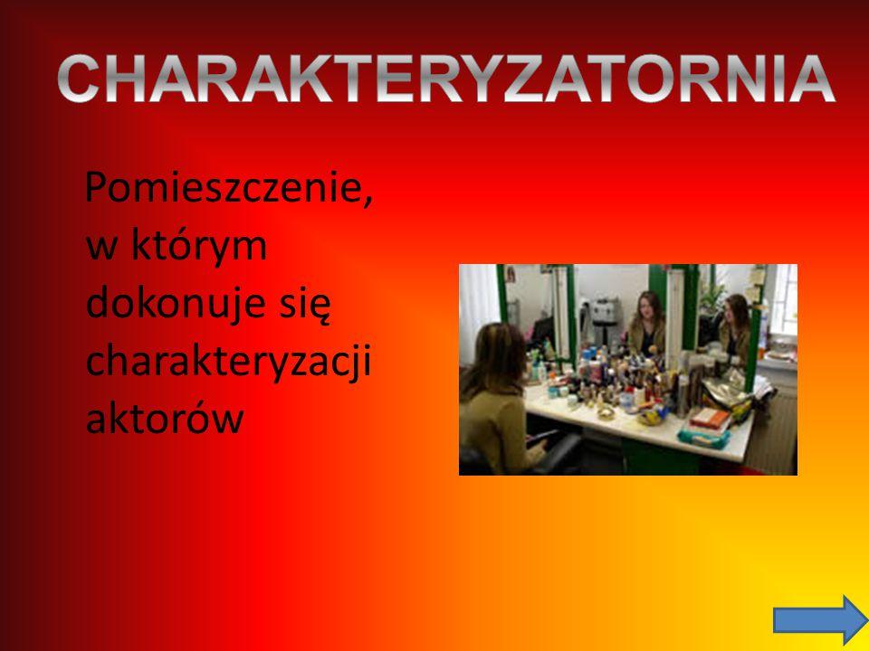 Pomieszczenie, w którym dokonuje się charakteryzacji aktorów