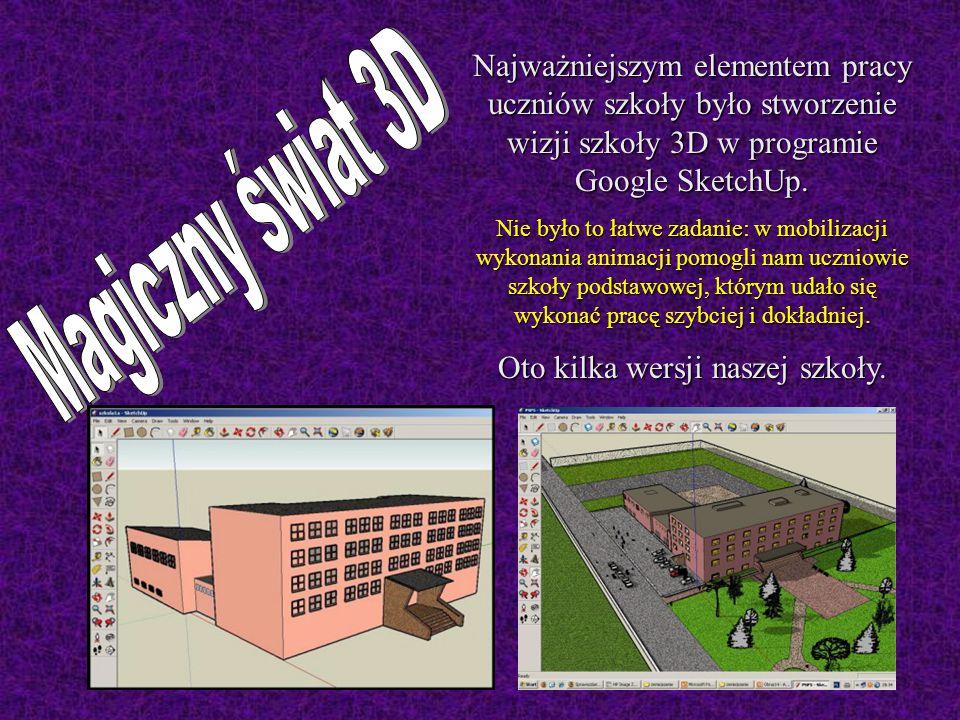 Najważniejszym elementem pracy uczniów szkoły było stworzenie wizji szkoły 3D w programie Google SketchUp.