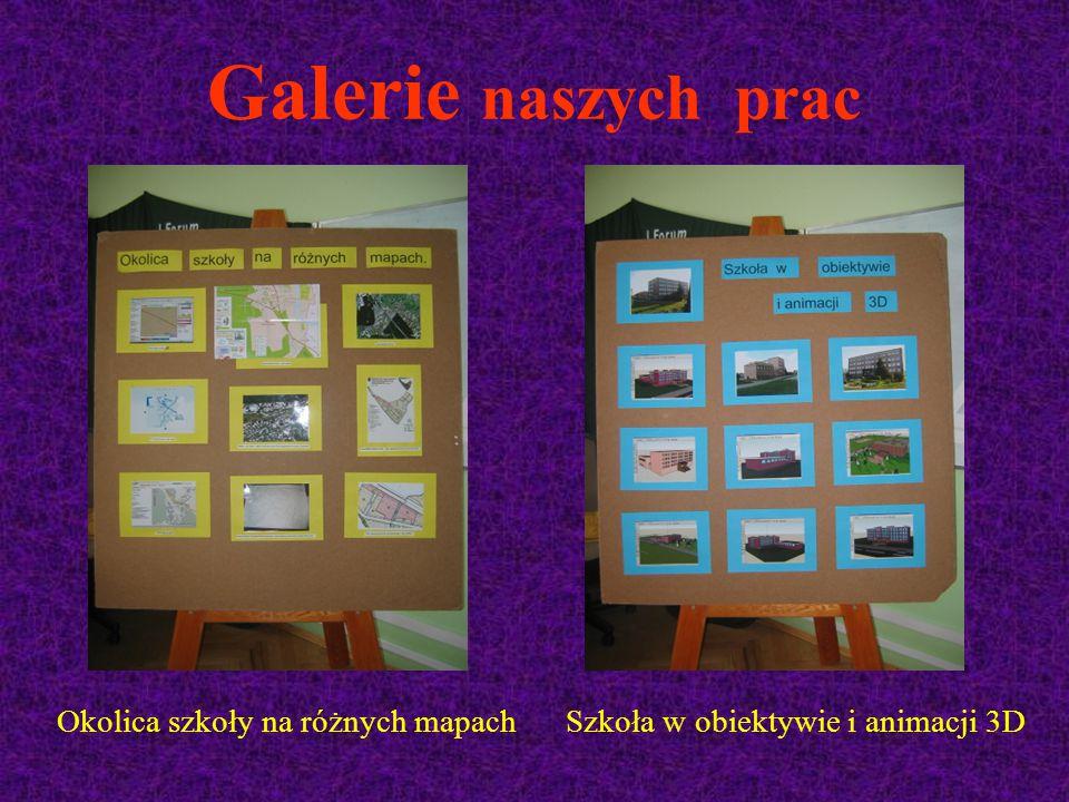 Galerie naszych prac Okolica szkoły na różnych mapachSzkoła w obiektywie i animacji 3D