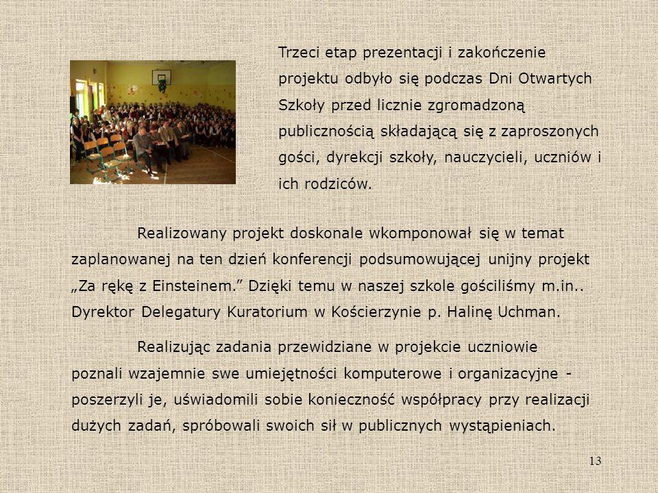 """13 Realizowany projekt doskonale wkomponował się w temat zaplanowanej na ten dzień konferencji podsumowującej unijny projekt """"Za rękę z Einsteinem."""" D"""