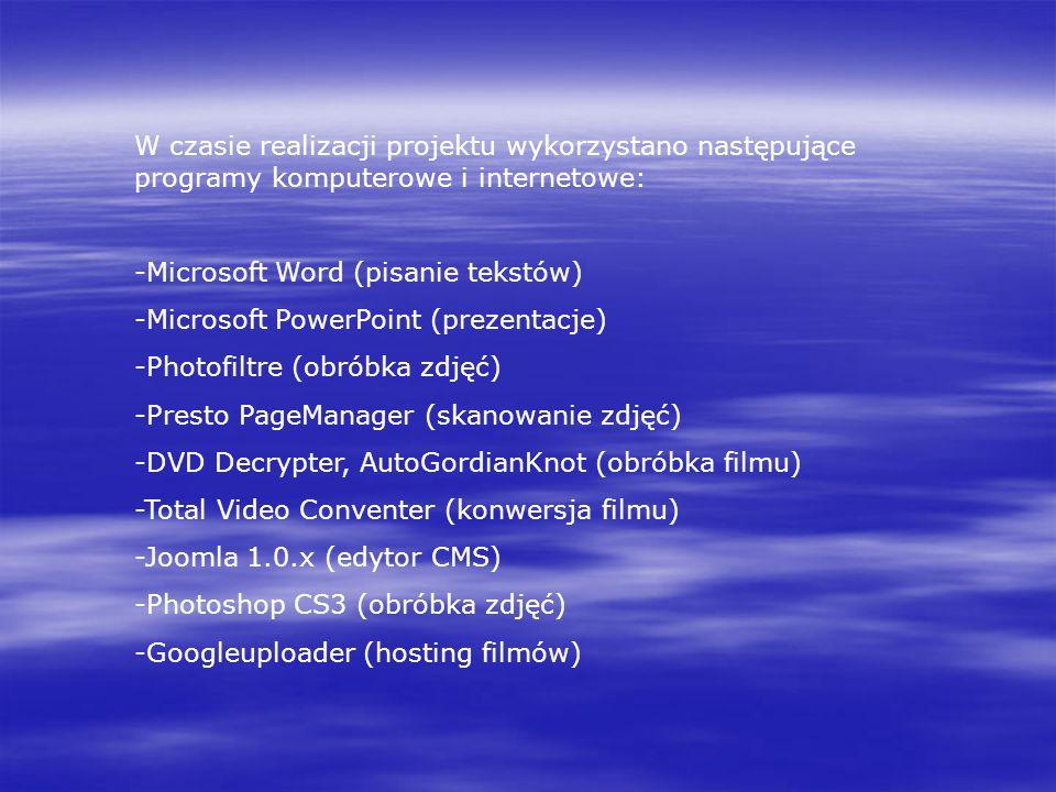 W czasie realizacji projektu wykorzystano następujące programy komputerowe i internetowe: -Microsoft Word (pisanie tekstów) -Microsoft PowerPoint (pre