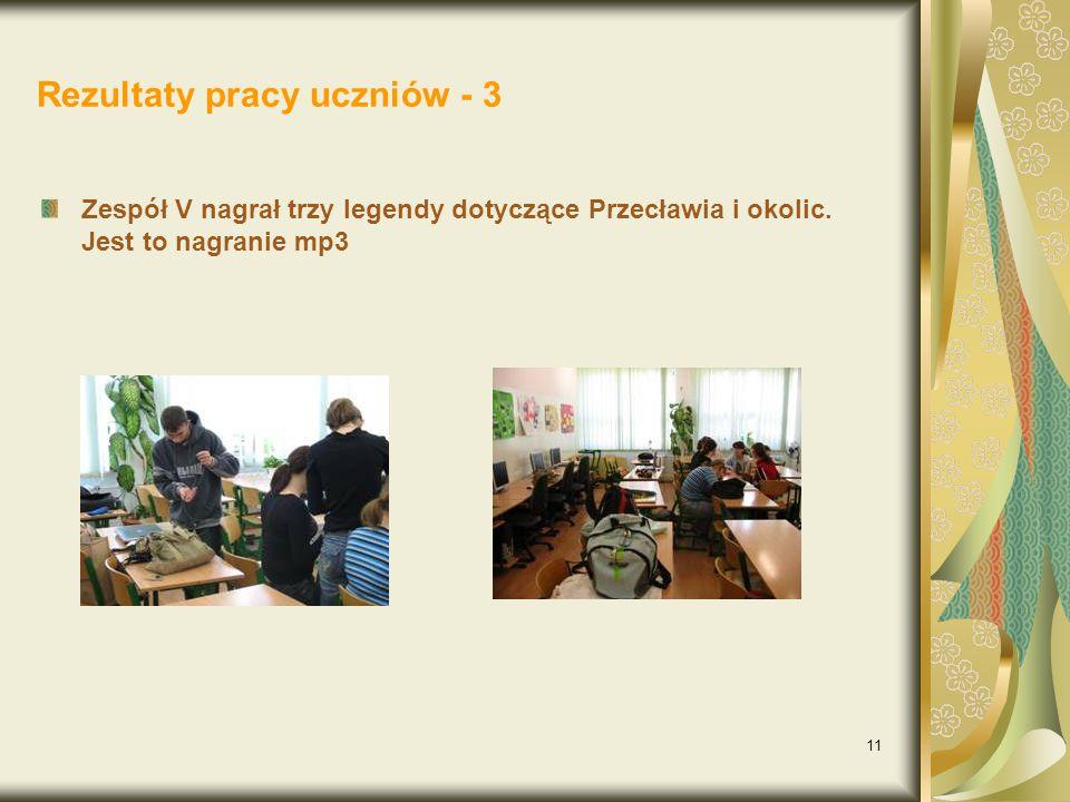 11 Rezultaty pracy uczniów - 3 Zespół V nagrał trzy legendy dotyczące Przecławia i okolic.