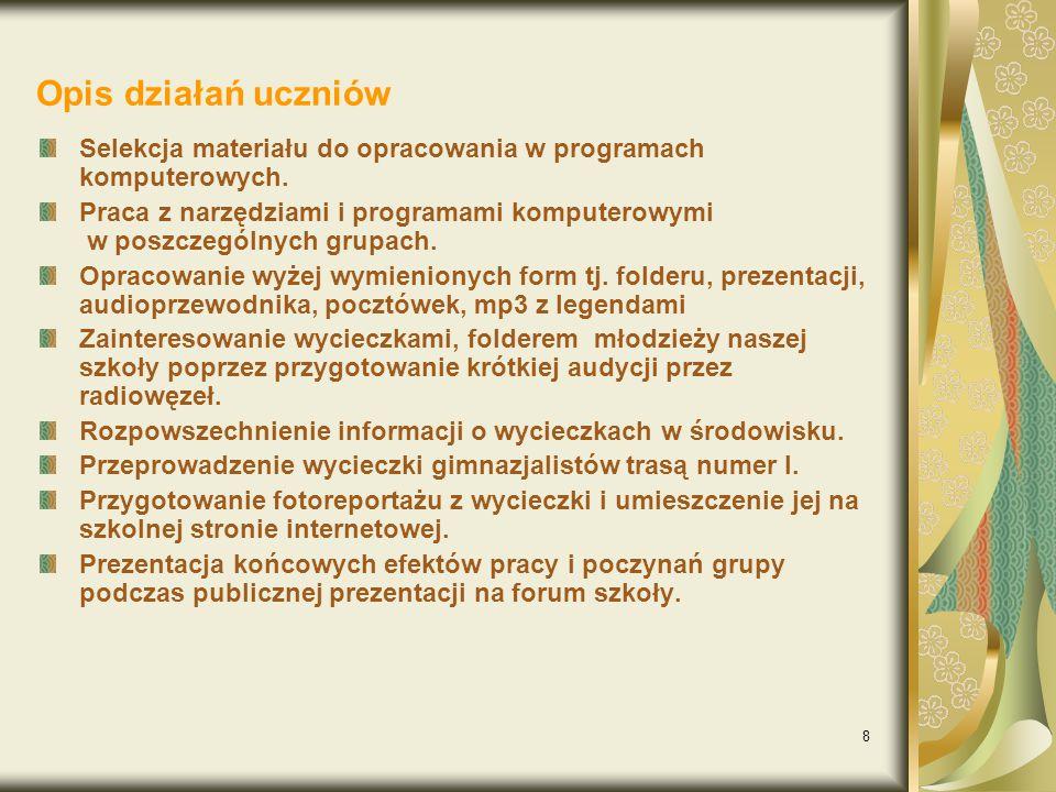 8 Opis działań uczniów Selekcja materiału do opracowania w programach komputerowych.