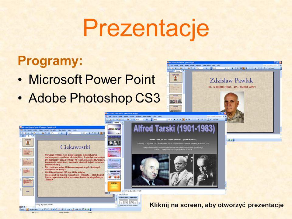Prezentacje Programy: Microsoft Power Point Adobe Photoshop CS3 Kliknij na screen, aby otworzyć prezentacje