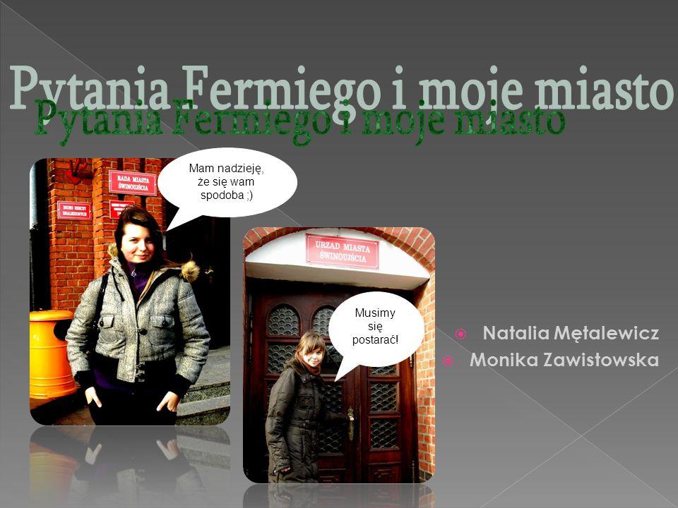  Natalia Mętalewicz  Monika Zawistowska Mam nadzieję, że się wam spodoba ;) Musimy się postarać!