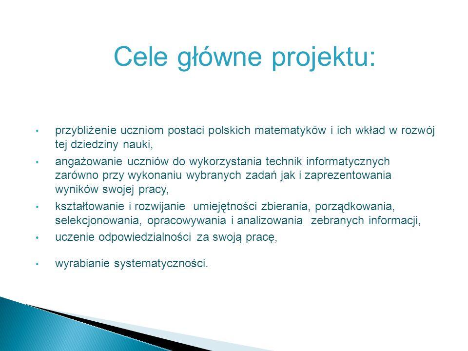 Wielcy matematycy polscy  Uczestnicy: 10 uczniów klasy III b Zespołu Szkół w Przecławiu  Opiekun: mgr Grażyna Gurbiel