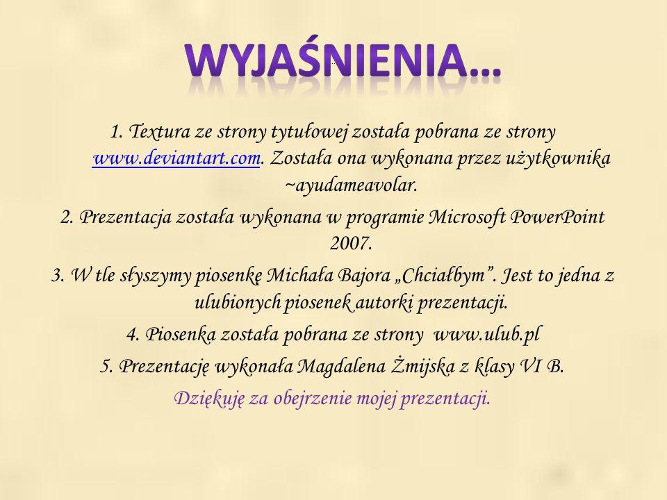 .. 1. Textura ze strony tytułowej została pobrana ze strony www.deviantart.com. Została ona wykonana przez użytkownika ~ayudameavolar. www.deviantart.