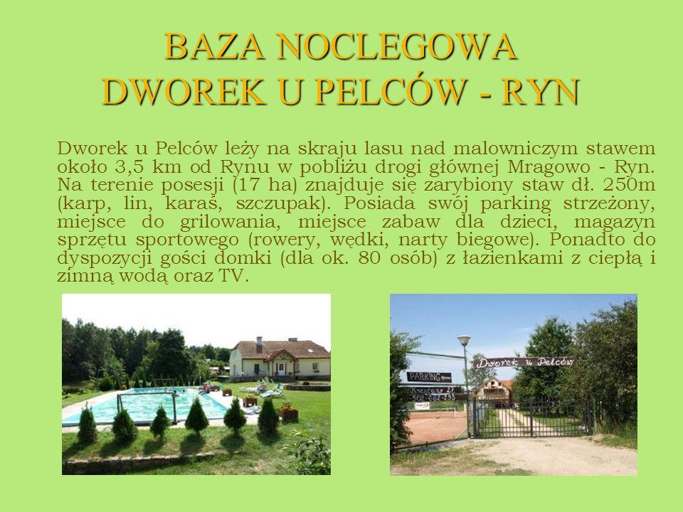 BAZA NOCLEGOWA DWOREK U PELCÓW - RYN Dworek u Pelców leży na skraju lasu nad malowniczym stawem około 3,5 km od Rynu w pobliżu drogi głównej Mragowo -