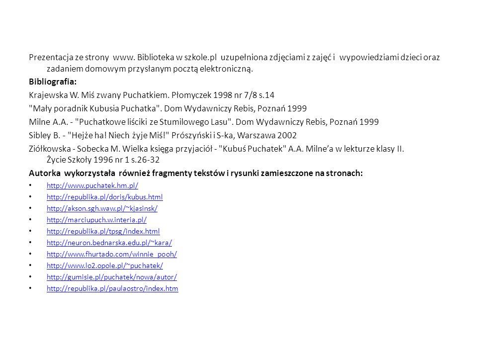 Prezentacja ze strony www. Biblioteka w szkole.pl uzupełniona zdjęciami z zajęć i wypowiedziami dzieci oraz zadaniem domowym przysłanym pocztą elektro
