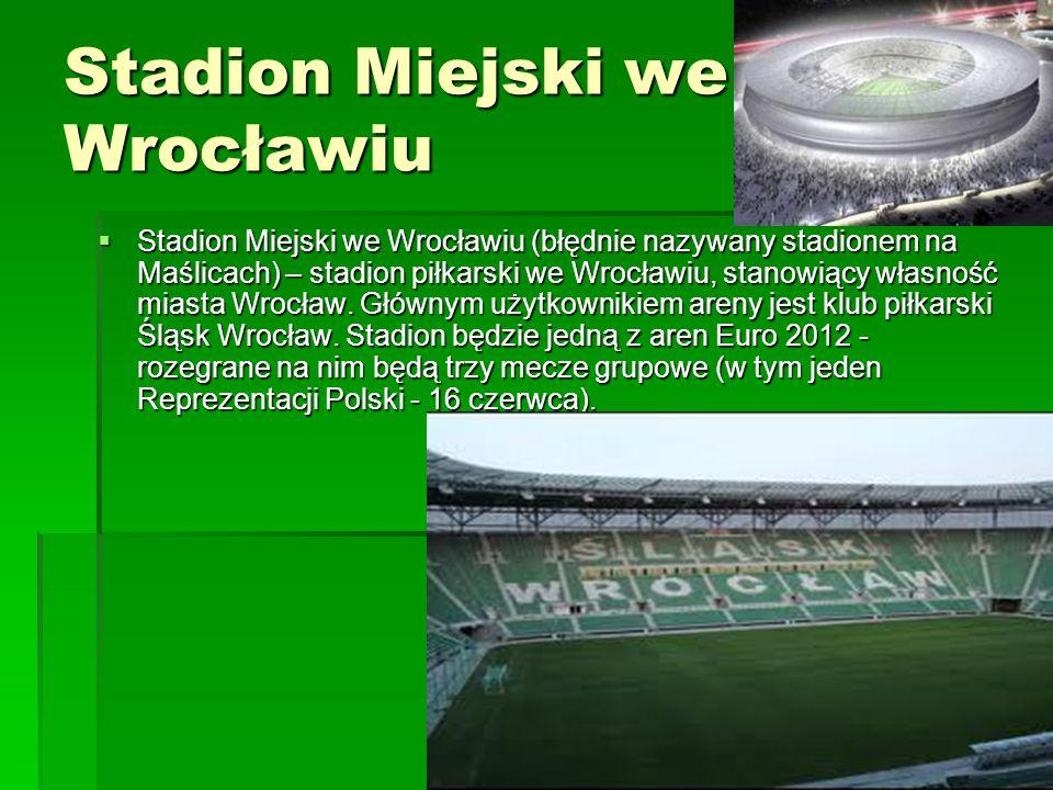 Stadion Miejski we Wrocławiu  Stadion Miejski we Wrocławiu (błędnie nazywany stadionem na Maślicach) – stadion piłkarski we Wrocławiu, stanowiący wła