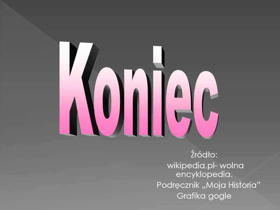 """Źródło: wikipedia.pl- wolna encyklopedia. Podręcznik """"Moja Historia"""" Grafika gogle"""