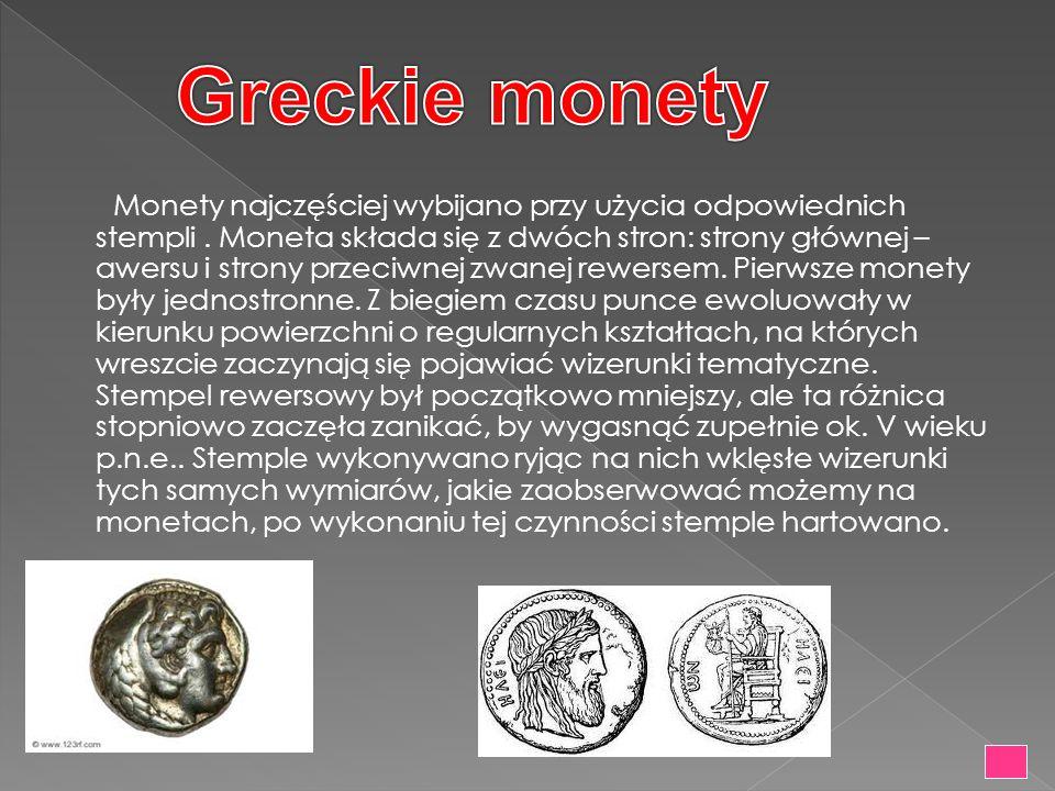 Monety najczęściej wybijano przy użycia odpowiednich stempli. Moneta składa się z dwóch stron: strony głównej – awersu i strony przeciwnej zwanej rewe