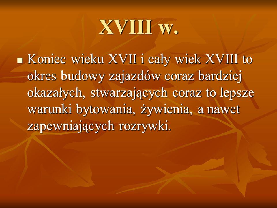 """Z tego okresu pochodzą niektóre warszawskie zajazdy: """"Pod Gąsiorkiem przy ul."""