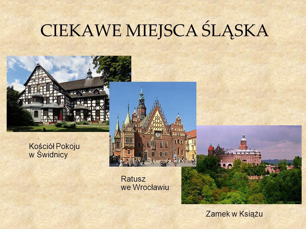 CIEKAWE MIEJSCA ŚLĄSKA Kościół Pokoju w Świdnicy Zamek w Książu Ratusz we Wrocławiu