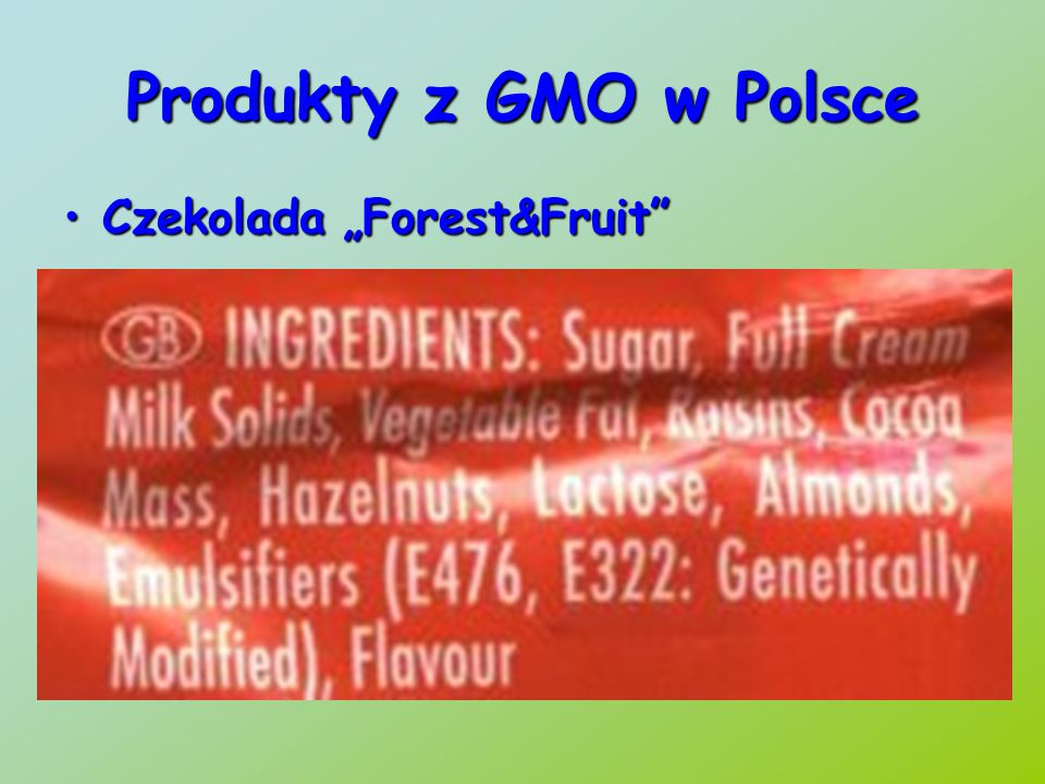 """Produkty z GMO w Polsce Czekolada """"Forest&Fruit Czekolada """"Forest&Fruit"""