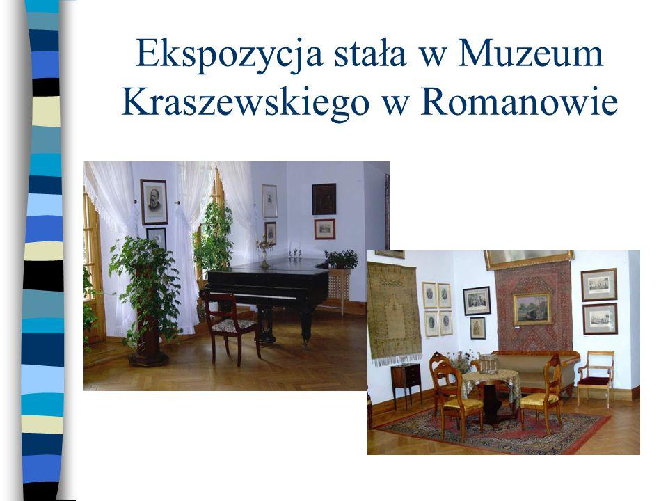Ekspozycja stała w Muzeum Kraszewskiego w Romanowie