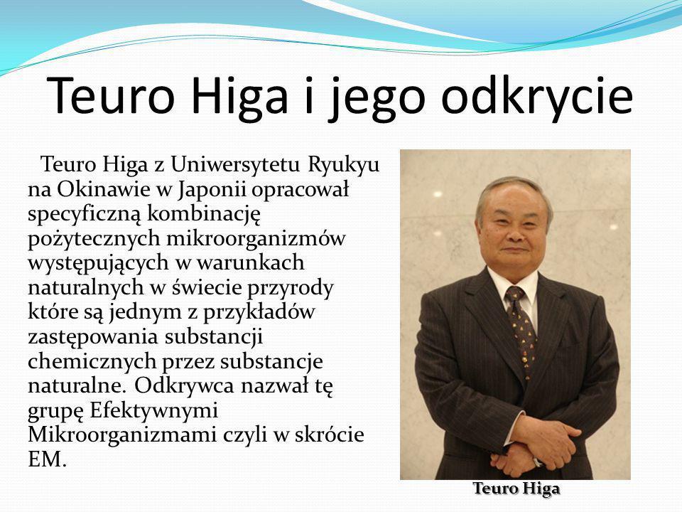 Teuro Higa i jego odkrycie Teuro Higa z Uniwersytetu Ryukyu na Okinawie w Japonii opracował specyficzną kombinację pożytecznych mikroorganizmów występ