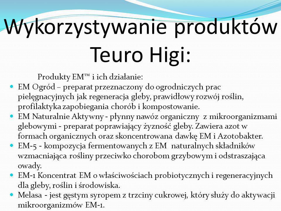 Wykorzystywanie produktów Teuro Higi: Produkty EM™ i ich działanie: EM Ogród – preparat przeznaczony do ogrodniczych prac pielęgnacyjnych jak regenera