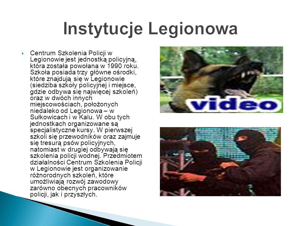 Instytucje Legionowa  Centrum Szkolenia Policji w Legionowie jest jednostką policyjną, która została powołana w 1990 roku.