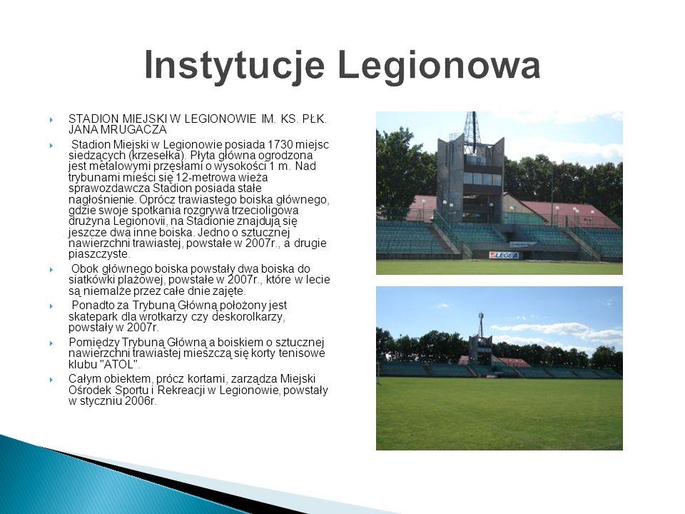 Instytucje Legionowa  STADION MIEJSKI W LEGIONOWIE IM.