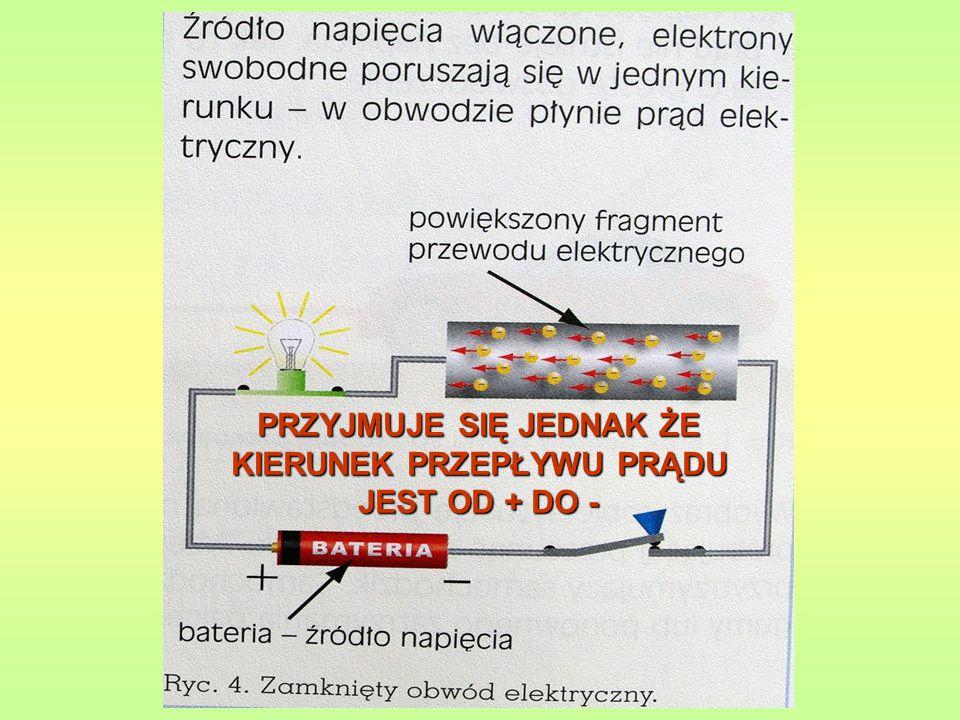 Na schematach elektrycznych określamy umowny kierunek przepływu prądu: od + do -.