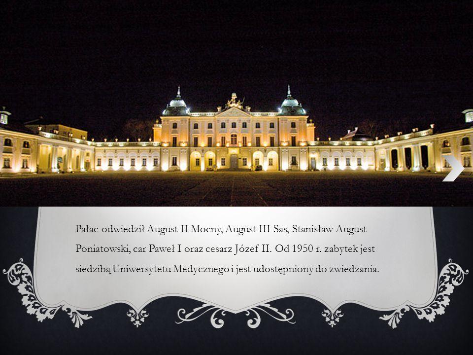 Pałac odwiedził August II Mocny, August III Sas, Stanisław August Poniatowski, car Paweł I oraz cesarz Józef II. Od 1950 r. zabytek jest siedzibą Uniw