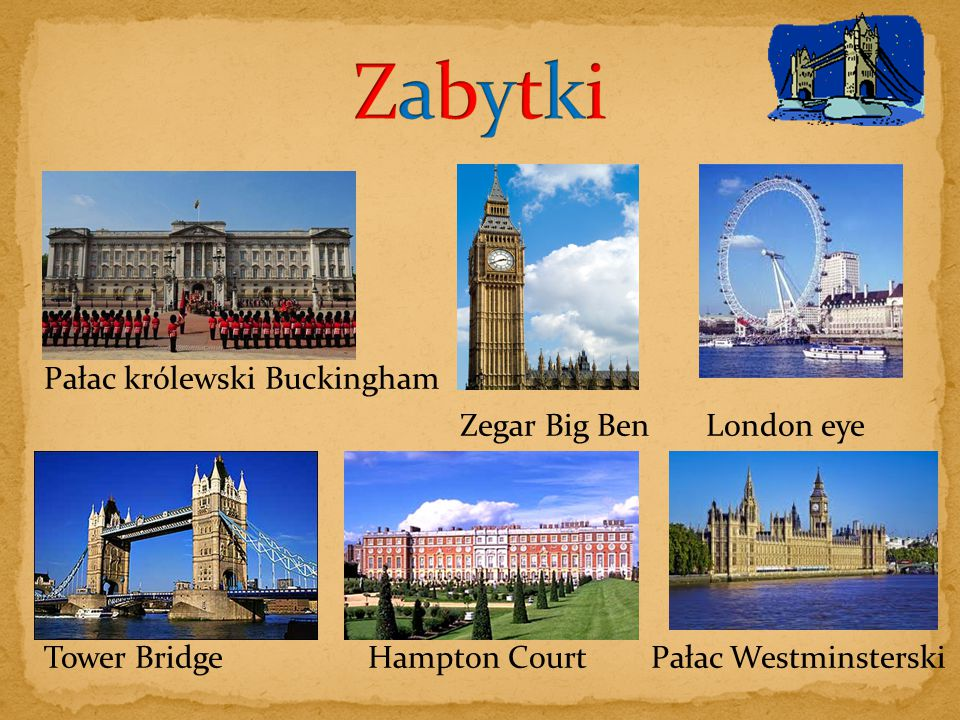 Pałac królewski Buckingham Zegar Big Ben London eye Tower Bridge Hampton Court Pałac Westminsterski