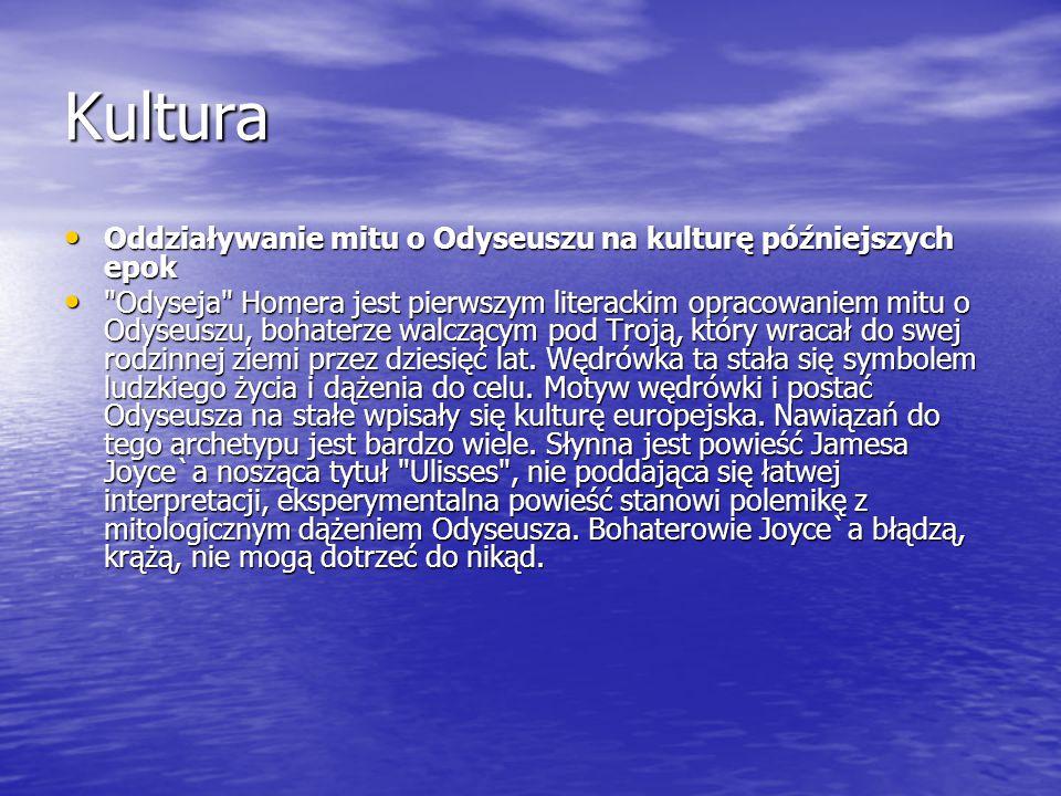 Sztuka Mit o Odyseuszu wielokrotnie stawał się materiałem tak literatury (Eurypides, G.
