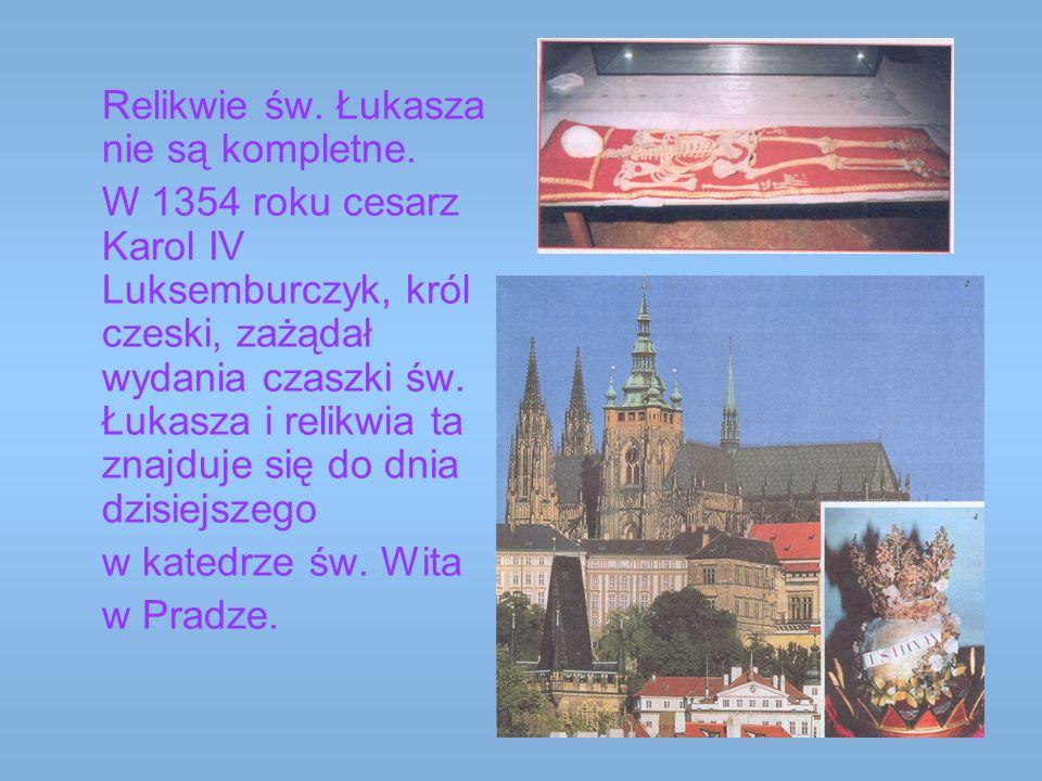 Relikwie św. Łukasza nie są kompletne. W 1354 roku cesarz Karol IV Luksemburczyk, król czeski, zażądał wydania czaszki św. Łukasza i relikwia ta znajd