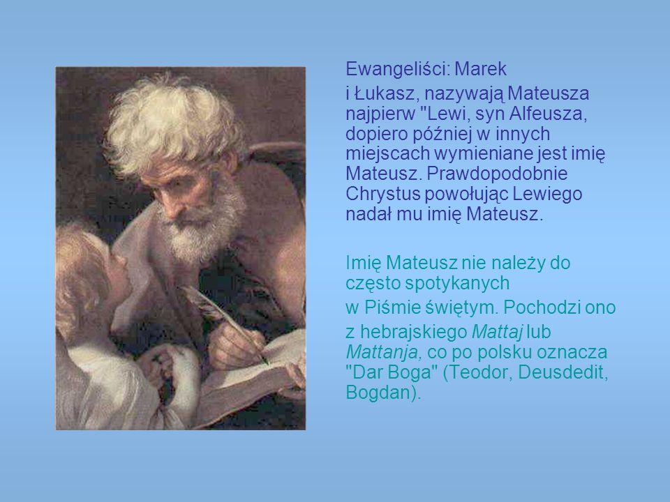 Ewangeliści: Marek i Łukasz, nazywają Mateusza najpierw