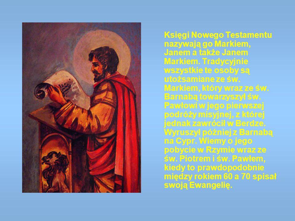 Księgi Nowego Testamentu nazywają go Markiem, Janem a także Janem Markiem. Tradycyjnie wszystkie te osoby są utożsamiane ze św. Markiem, który wraz ze