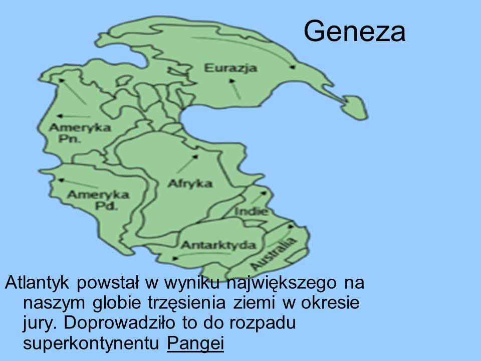 Geneza Atlantyk powstał w wyniku największego na naszym globie trzęsienia ziemi w okresie jury. Doprowadziło to do rozpadu superkontynentu Pangei