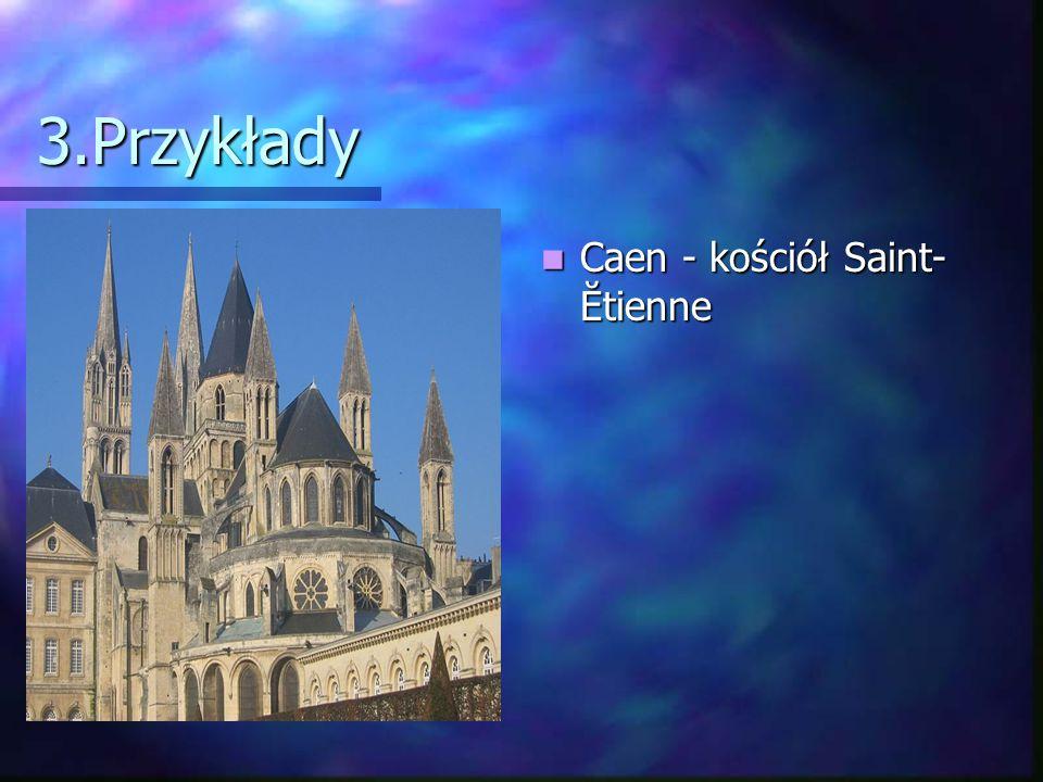 3.Przykłady Caen - kościół Saint- Ĕtienne