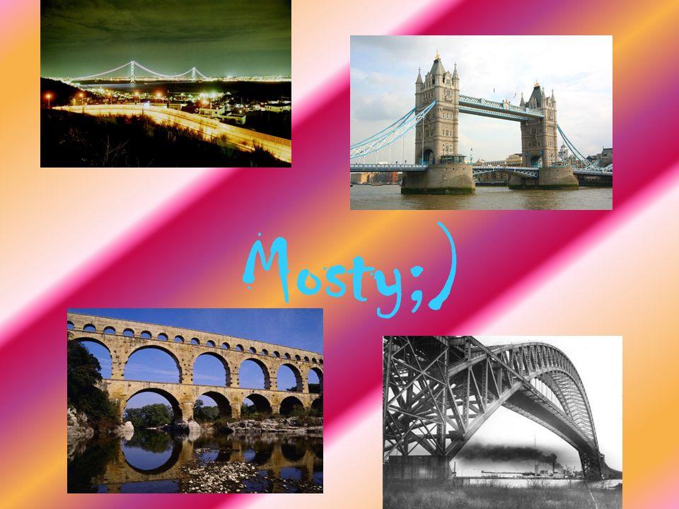 Mosty;)