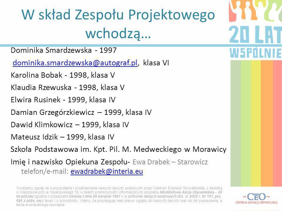 Dominika Smardzewska - 1997 dominika.smardzewska@autograf.pl, klasa VIdominika.smardzewska@autograf.pl Karolina Bobak - 1998, klasa V Klaudia Rzewuska