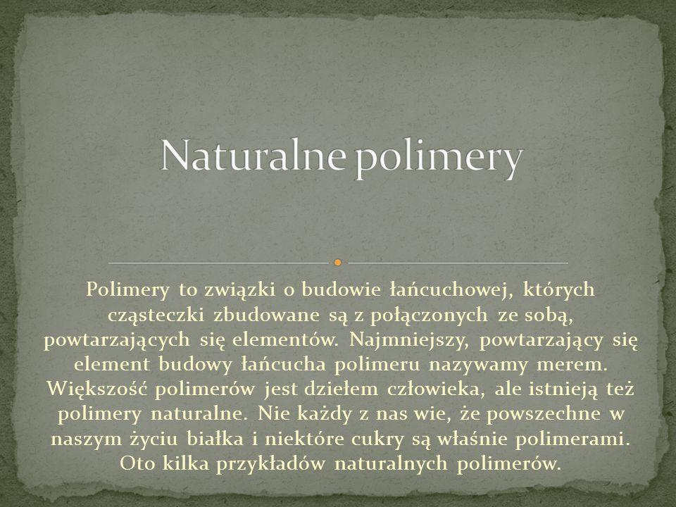 Polimery to związki o budowie łańcuchowej, których cząsteczki zbudowane są z połączonych ze sobą, powtarzających się elementów. Najmniejszy, powtarzaj