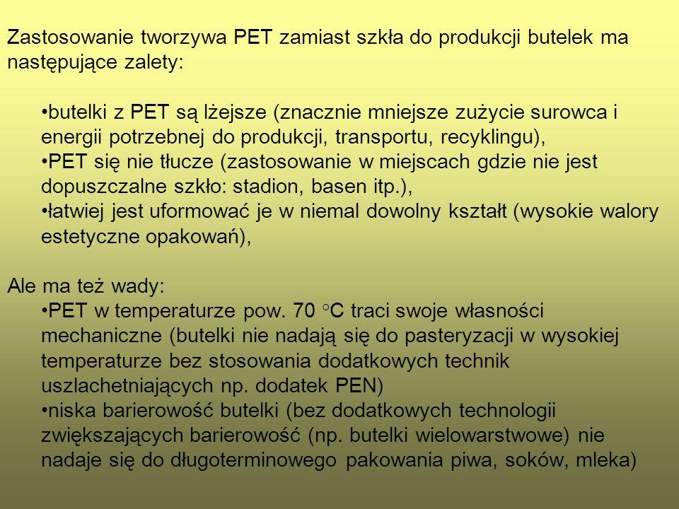 Zastosowanie tworzywa PET zamiast szkła do produkcji butelek ma następujące zalety: butelki z PET są lżejsze (znacznie mniejsze zużycie surowca i energii potrzebnej do produkcji, transportu, recyklingu), PET się nie tłucze (zastosowanie w miejscach gdzie nie jest dopuszczalne szkło: stadion, basen itp.), łatwiej jest uformować je w niemal dowolny kształt (wysokie walory estetyczne opakowań), Ale ma też wady: PET w temperaturze pow.