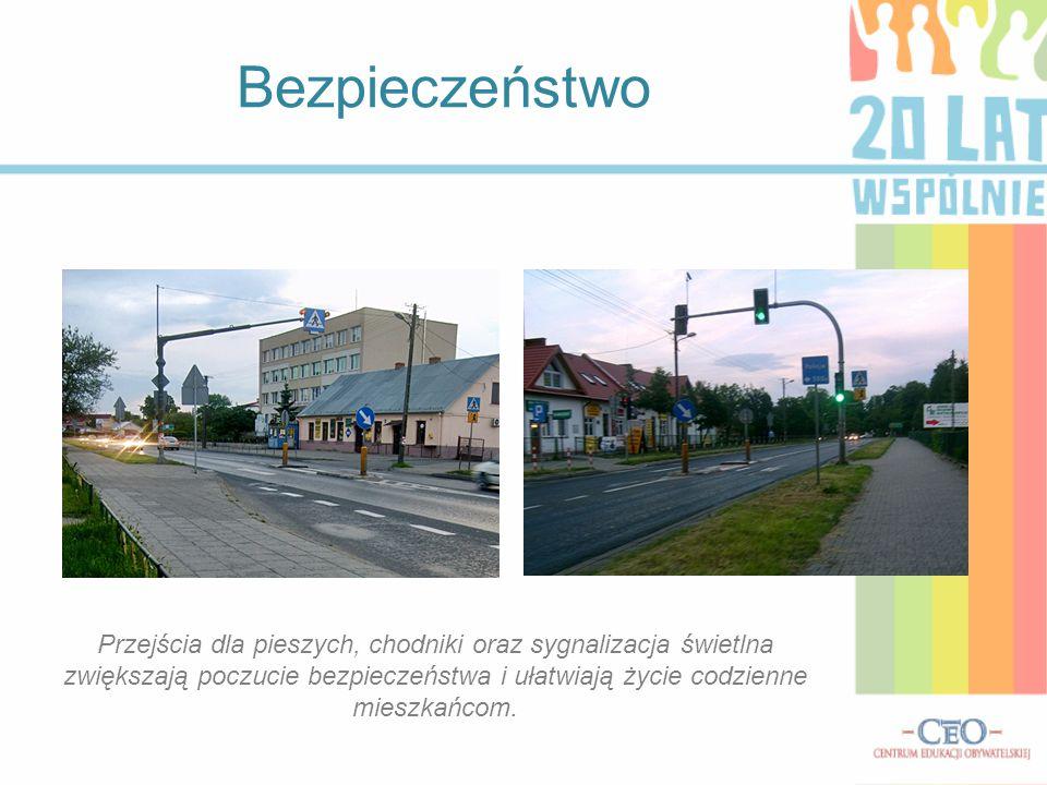 Bezpieczeństwo Przejścia dla pieszych, chodniki oraz sygnalizacja świetlna zwiększają poczucie bezpieczeństwa i ułatwiają życie codzienne mieszkańcom.