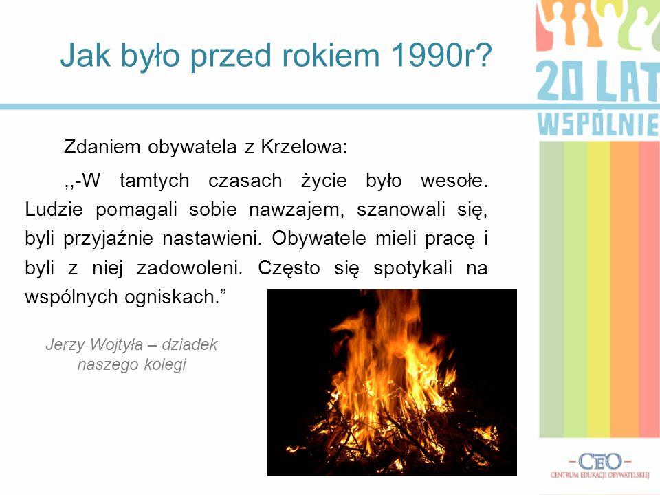 Zdaniem obywatela z Krzelowa:,,-W tamtych czasach życie było wesołe. Ludzie pomagali sobie nawzajem, szanowali się, byli przyjaźnie nastawieni. Obywat