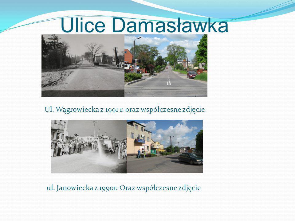 Ulice Damasławka Ul.Wągrowiecka z 1991 r. oraz współczesne zdjęcie ul.