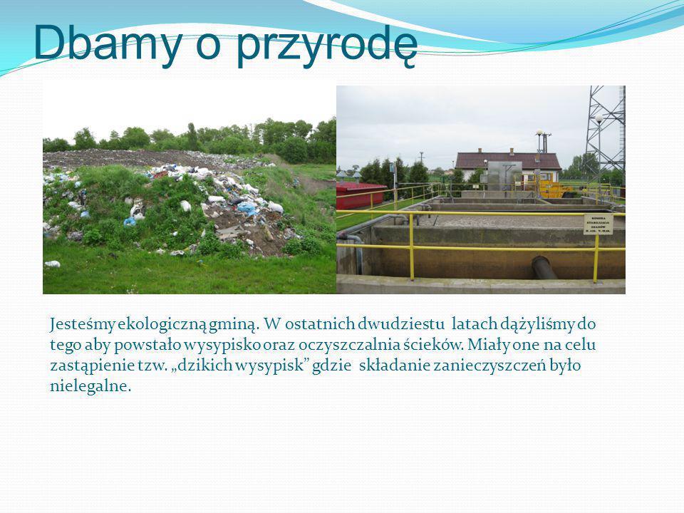 Dbamy o przyrodę Jesteśmy ekologiczną gminą.