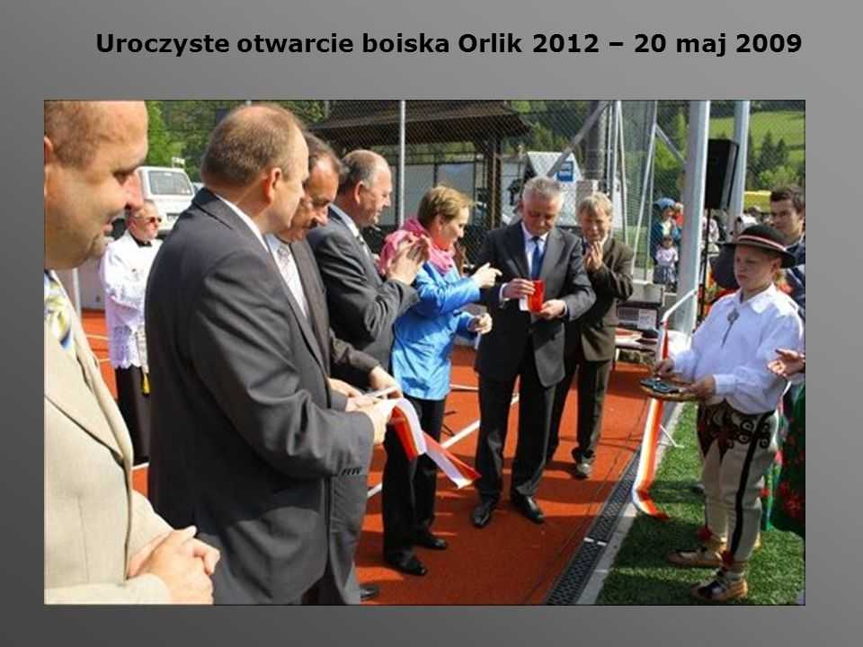 Uroczyste otwarcie boiska Orlik 2012 – 20 maj 2009