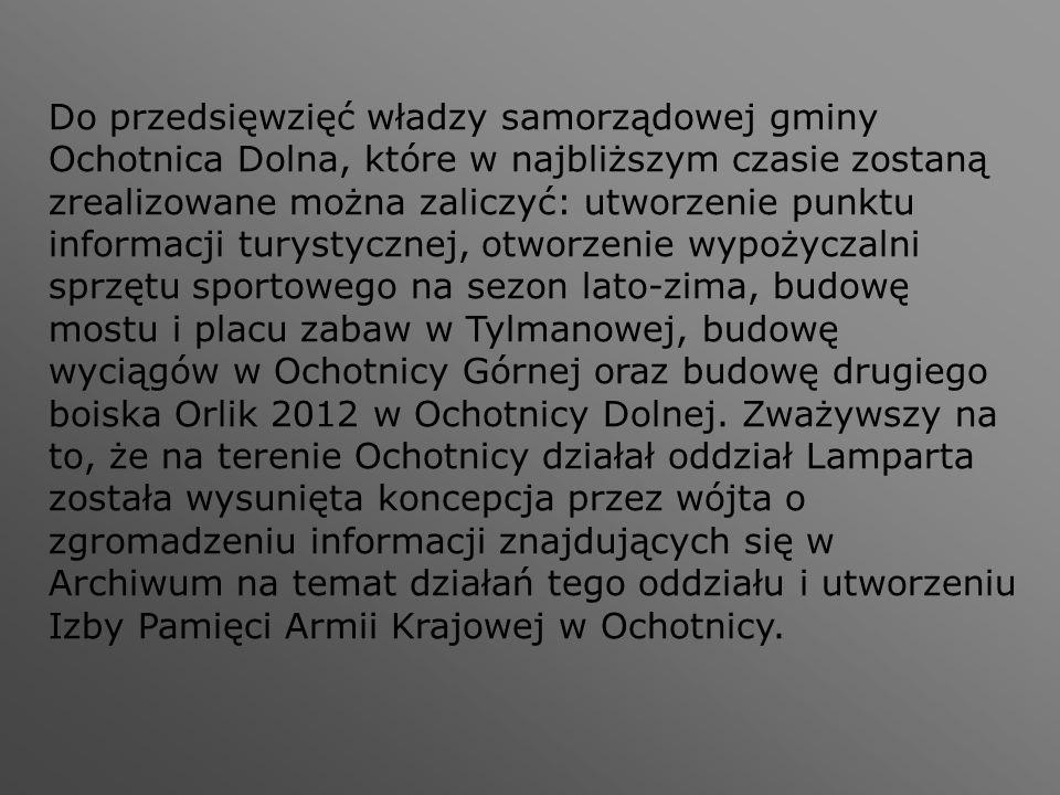 Do przedsięwzięć władzy samorządowej gminy Ochotnica Dolna, które w najbliższym czasie zostaną zrealizowane można zaliczyć: utworzenie punktu informac