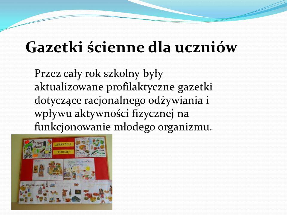 Gazetki ścienne dla uczniów Przez cały rok szkolny były aktualizowane profilaktyczne gazetki dotyczące racjonalnego odżywiania i wpływu aktywności fizycznej na funkcjonowanie młodego organizmu.