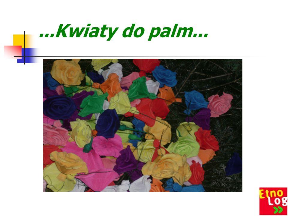Przygotowanie palm na Niedzielę Palmową... Przygotowanie kwiatów do plam Wielkanocnych zajmuje sporo czasu, gdyż na jedną palę potrzeba ich około 100